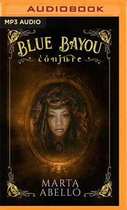 Blue Bayou: Conjure (Spanish Edition)