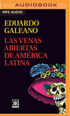 Las Venas Abiertas de América Latina (Narración en Castellano)