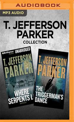 T. Jefferson Parker Collection - Where Serpents Lie & The Triggerman's Dance