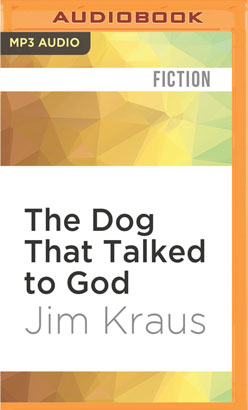 Dog That Talked to God, The