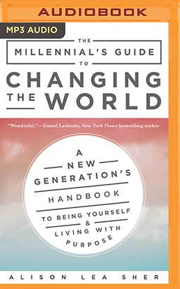 Millennial's Guide to Changing the World, The