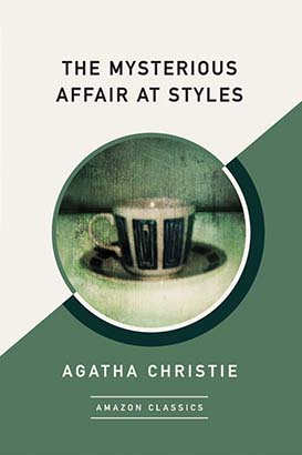 Mysterious Affair at Styles (AmazonClassics Edition), The