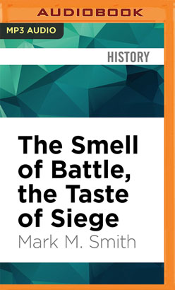 Smell of Battle, the Taste of Siege, The