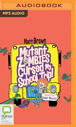 Mutant Zombies Cursed My School Trip