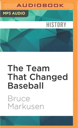 Team That Changed Baseball, The