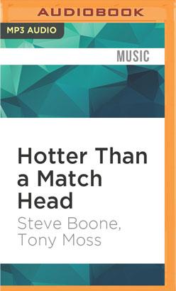 Hotter Than a Match Head