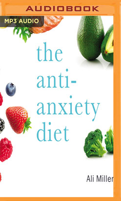 Anti-Anxiety Diet, The