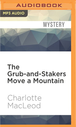 Grub-and-Stakers Move a Mountain, The