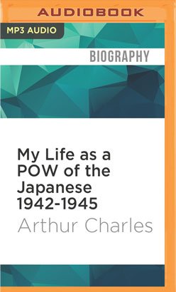 My Life as a POW of the Japanese 1942-1945
