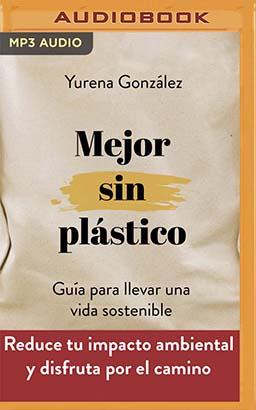 Mejor Sin Plástico (Narración en Castellano)