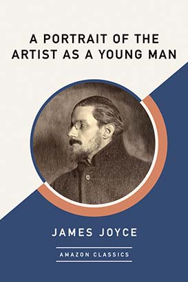 Portrait of the Artist as a Young Man (AmazonClassics Edition), A