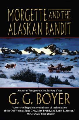 Morgette and the Alaskan Bandit