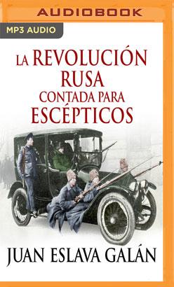 La Revolución rusa contada para escépticos (Narración en Castellano)