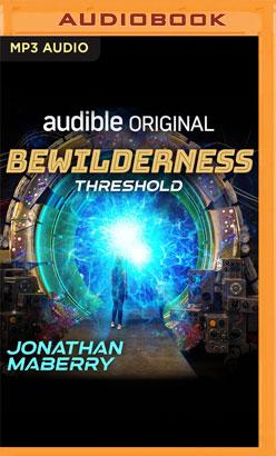 Bewilderness, Part One: Threshold