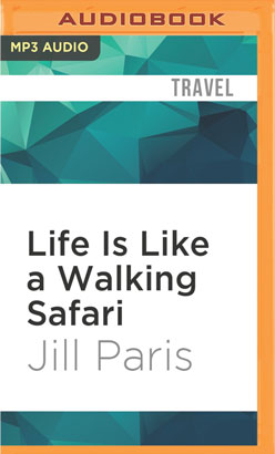 Life Is Like a Walking Safari