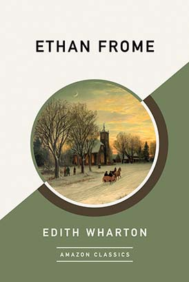 Ethan Frome (AmazonClassics Edition)
