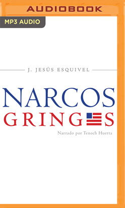 Los Narcos Gringos (Spanish Edition)