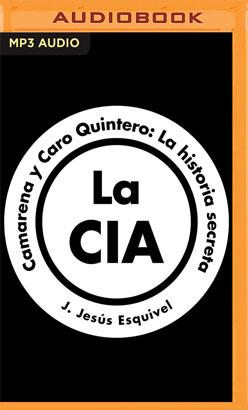 La CIA, Camarena y Caro Quintero (Spanish Edition)