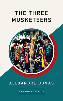 Three Musketeers (AmazonClassics Edition), The