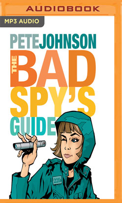 Bad Spy's Guide, The