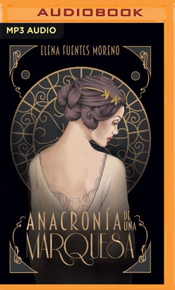 Anacronía de una Marquesa (Narración en Castellano)