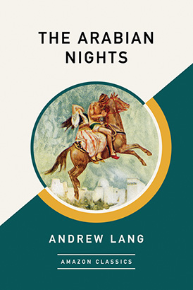 Arabian Nights (AmazonClassics Edition), The