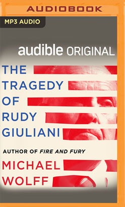 Tragedy of Rudy Giuliani, The
