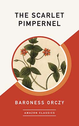 Scarlet Pimpernel (AmazonClassics Edition), The