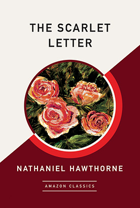 Scarlet Letter (AmazonClassics Edition), The
