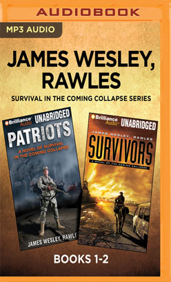 James Wesley, Rawles Survival in the Coming Collapse Series: Books 1-2