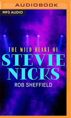 Wild Heart of Stevie Nicks, The
