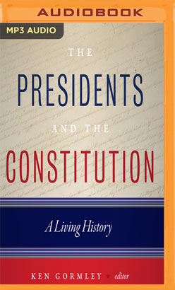 Presidents and the Constitution, The
