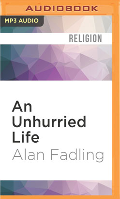 Unhurried Life, An