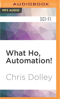 What Ho, Automation!