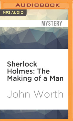 Sherlock Holmes: The Making of a Man