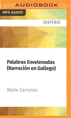 Palabras Envelenadas (Narración en Gallego)