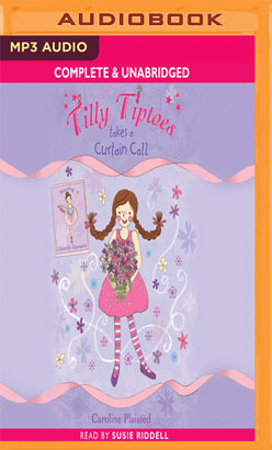Tilly Tiptoes Takes a Curtain Call