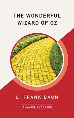 Wonderful Wizard of Oz (AmazonClassics Edition), The