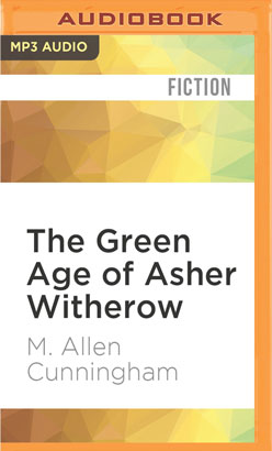 Green Age of Asher Witherow, The