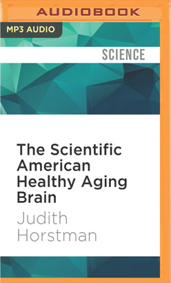 Scientific American Healthy Aging Brain, The