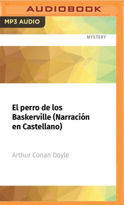 El perro de los Baskerville (Narración en Castellano)