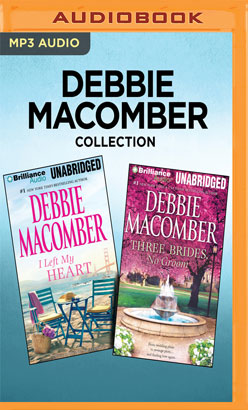 Debbie Macomber Collection - I Left My Heart & Three Brides, No Groom