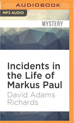 Incidents in the Life of Markus Paul