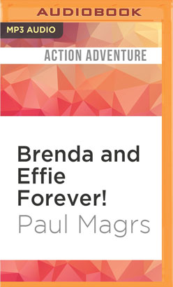 Brenda and Effie Forever!