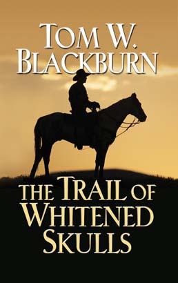 Trail of Whitened Skulls, The