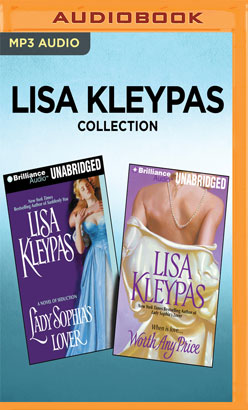 Lisa Kleypas Collection - Lady Sophia's Lover & Worth Any Price