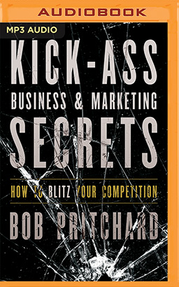 Kick Ass Business and Marketing Secrets