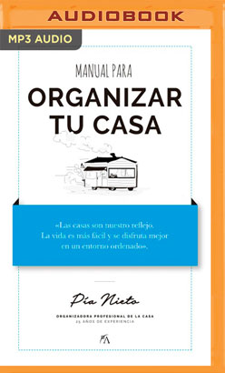 Manual para organizar tu casa (Narración en Castellano)