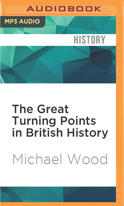 Great Turning Points in British History, The