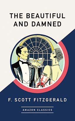 Beautiful and Damned (AmazonClassics Edition), The